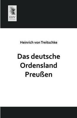 Das Deutsche Ordensland Preussen (Paperback)