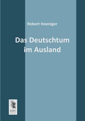 Das Deutschtum Im Ausland: History, Justice, Faith, Prejudice (Paperback)