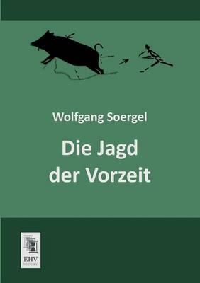 Die Jagd Der Vorzeit (Paperback)