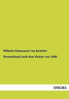Deutschland Nach Dem Kriege Von 1866 (Paperback)