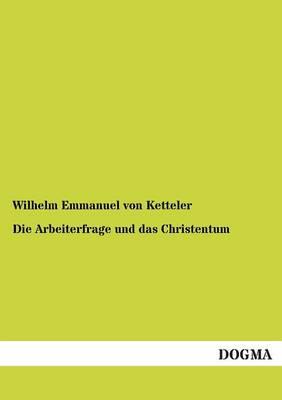 Die Arbeiterfrage Und Das Christentum (Paperback)