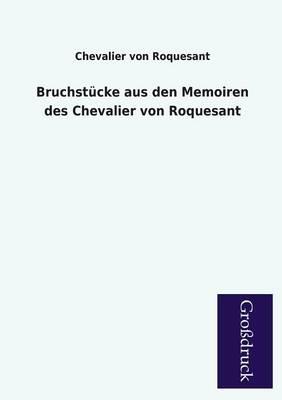 Bruchstucke Aus Den Memoiren Des Chevalier Von Roquesant (Paperback)