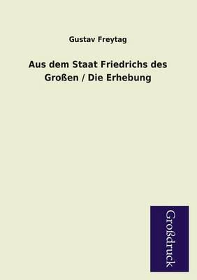 Aus Dem Staat Friedrichs Des Grossen / Die Erhebung (Paperback)