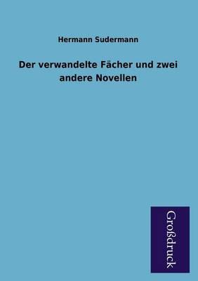 Der Verwandelte Facher Und Zwei Andere Novellen (Paperback)