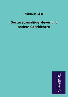 Der Zweckmassige Meyer Und Andere Geschichten (Paperback)