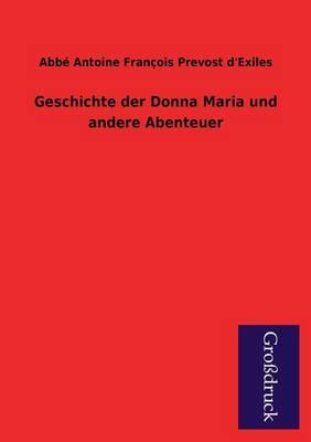 Geschichte Der Donna Maria Und Andere Abenteuer (Paperback)