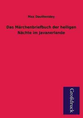 Das Marchenbriefbuch Der Heiligen Nachte Im Javanerlande (Paperback)