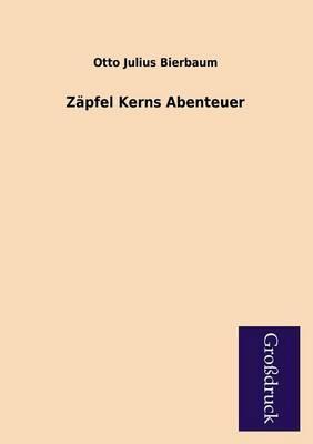 Zapfel Kerns Abenteuer (Paperback)