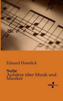 Suite: Aufsatze uber Musik und Musiker (Paperback)