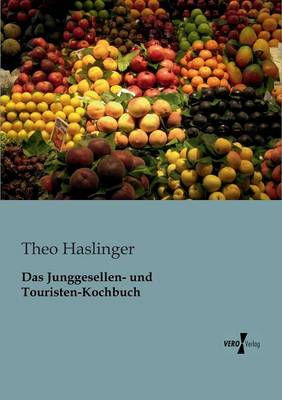 Das Junggesellen- und Touristen-Kochbuch (Paperback)