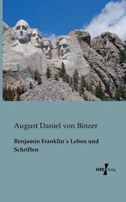 Benjamin Franklins Leben Und Schriften (Paperback)