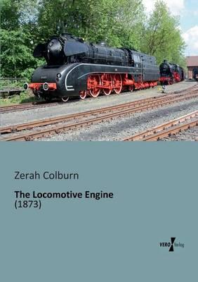 The Locomotive Engine (Paperback)