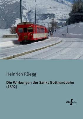 Die Wirkungen Der Sankt Gotthardbahn (Paperback)