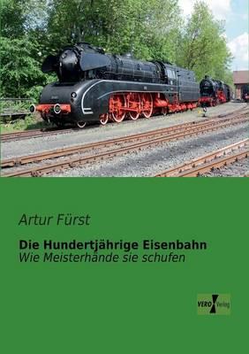 Die Hundertjahrige Eisenbahn (Paperback)