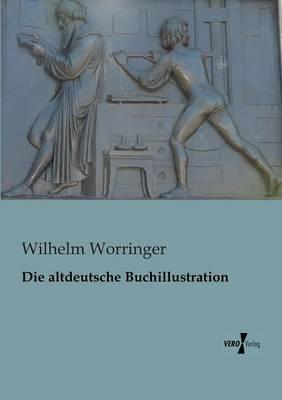 Die Altdeutsche Buchillustration (Paperback)