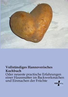 Vollstandiges Hannoverisches Kochbuch (Paperback)