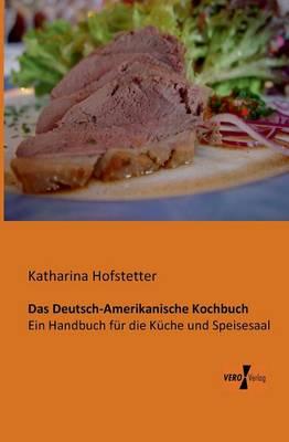 Das Deutsch-Amerikanische Kochbuch (Paperback)