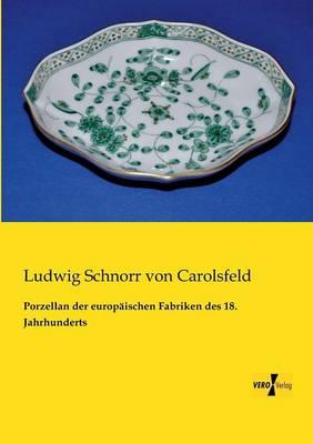 Porzellan Der Europaischen Fabriken Des 18. Jahrhunderts (Paperback)