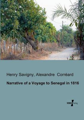 Narrative of a Voyage to Senegal in 1816 (Paperback)