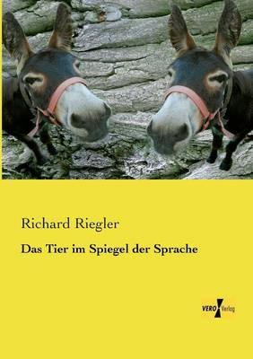 Das Tier Im Spiegel Der Sprache (Paperback)