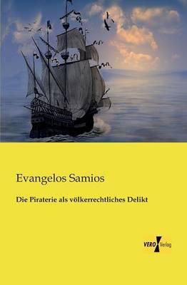 Die Piraterie ALS Volkerrechtliches Delikt (Paperback)