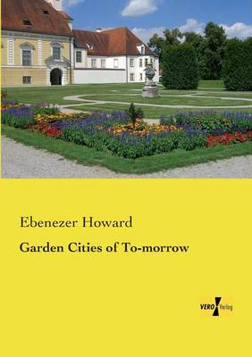 Garden Cities of To-Morrow (Paperback)