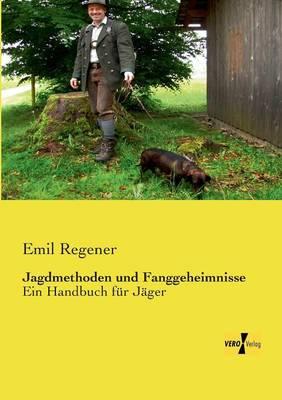 Jagdmethoden Und Fanggeheimnisse (Paperback)