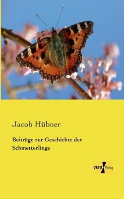 Beitrage zur Geschichte der Schmetterlinge (Paperback)