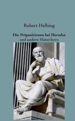 Die Prapositionen Bei Herodot (Paperback)
