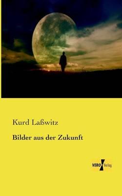 Bilder Aus Der Zukunft (Paperback)