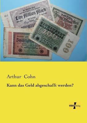 Kann Das Geld Abgeschafft Werden? (Paperback)