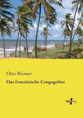 Das franzoesische Congogebiet (Paperback)