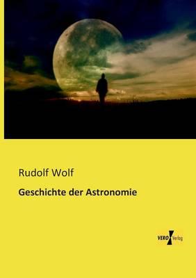 Geschichte Der Astronomie (Paperback)