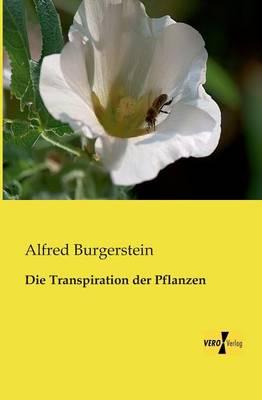 Die Transpiration Der Pflanzen (Paperback)