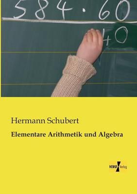 Elementare Arithmetik Und Algebra (Paperback)