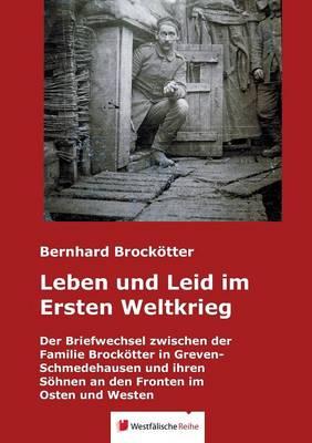 Leben Und Leid Im Ersten Weltkrieg (Paperback)