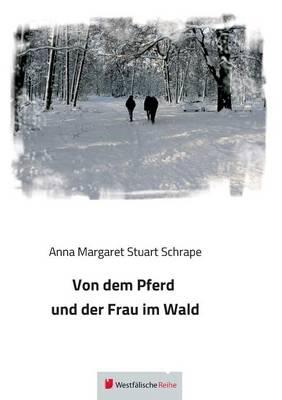 Von Dem Pferd Und Der Frau Im Wald (Paperback)