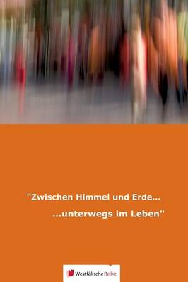 """""""Zwischen Himmel Und Erde... (Hardback)"""