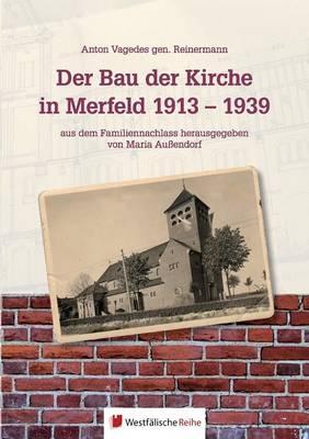 Der Bau Der Kirche in Merfeld 1913 - 1939 (Paperback)