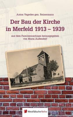 Der Bau Der Kirche in Merfeld 1913 - 1939 (Hardback)
