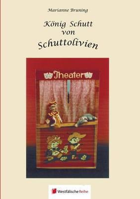 Konig Schutt Von Schuttolivien (Paperback)