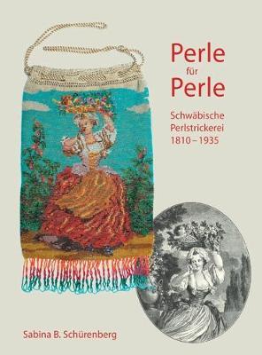 Perle fur Perle: Schwabische Perlstrickerei 1810-1935 (Hardback)