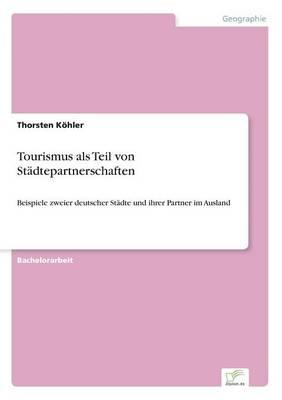 Tourismus ALS Teil Von Stadtepartnerschaften (Paperback)