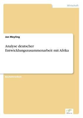 Analyse Deutscher Entwicklungszusammenarbeit Mit Afrika (Paperback)