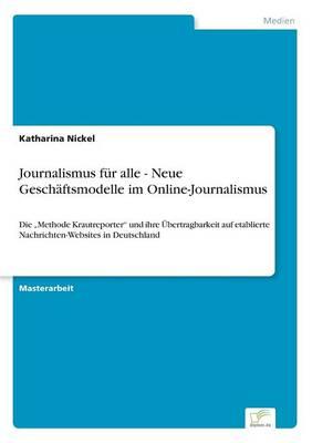Journalismus Fur Alle - Neue Geschaftsmodelle Im Online-Journalismus (Paperback)