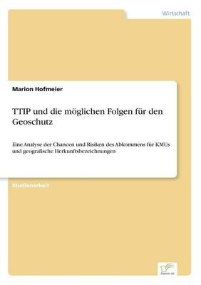 Ttip Und Die Moglichen Folgen Fur Den Geoschutz (Paperback)