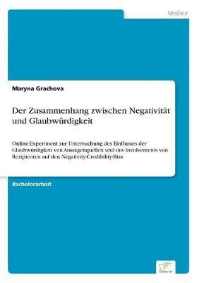 Der Zusammenhang Zwischen Negativitat Und Glaubwurdigkeit (Paperback)