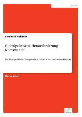 Globalpolitische Herausforderung Klimawandel (Paperback)