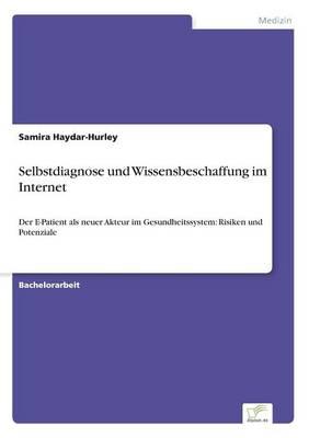 Selbstdiagnose Und Wissensbeschaffung Im Internet (Paperback)