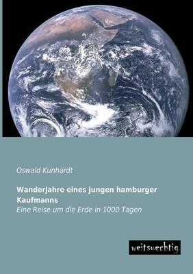 Wanderjahre Eines Jungen Hamburger Kaufmanns (Paperback)